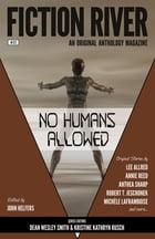 Fiction River: No Humans Allowed by Fiction River
