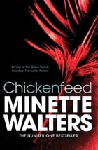 Chickenfeed: A Quick Read by Minette Walters