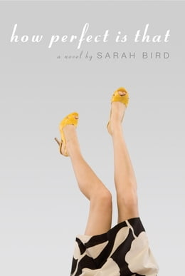 Book How Perfect is That by Sarah Bird