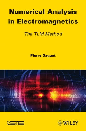 Numerical Analysis in Electromagnetics The TLM Method