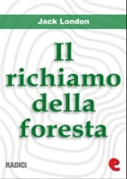 Il Richiamo della foresta (The Call of the Wild) by Jack London