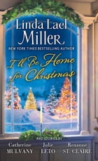 I'll Be Home for Christmas: A Novel by Linda Lael Miller