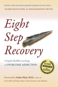 Eight Step Recovery (Revised Ed.): Using the Buddha's Teachings to Overcome Addiction