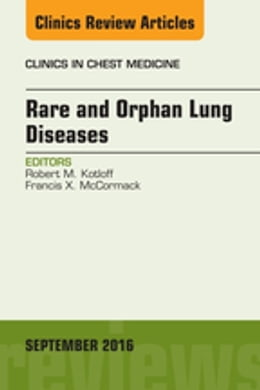 Book Rare and Orphan Lung Diseases, An Issue of Clinics in Chest Medicine, E-Book by Robert Kotloff, MD