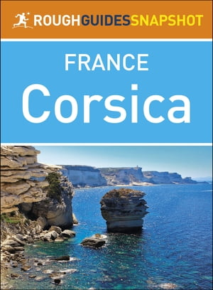 The Rough Guide Snapshot to France: Corsica