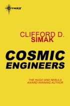 Cosmic Engineers by Clifford D. Simak