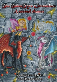 The TalonFyre Chronicles: A Second Chance: The TalonFyre Chronicles
