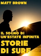 Storie di Surf: Il sogno di un'estate infinita by Matt Brown