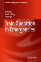 Train Operation in Emergencies by Limin Jia