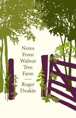 Book Notes from Walnut Tree Farm by Roger Deakin