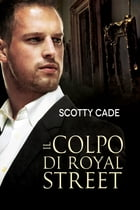 Il colpo di Royal Street by Scotty Cade