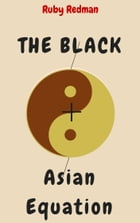 The Black + Asian Equation by Ruby Redman