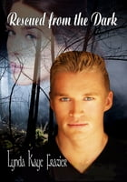 Rescued from the Dark by Lynda Kaye Frazier