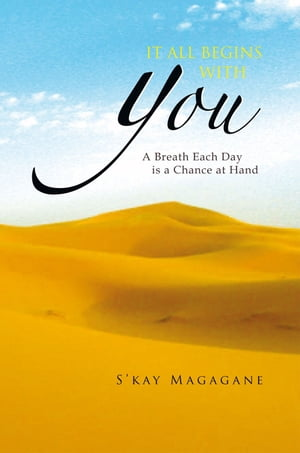 It All Begins with You: A Breath Each Day Is a Chance at Hand