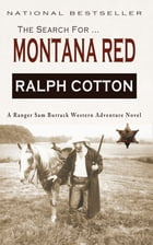 The Search for Montana Red by Ralph Cotton