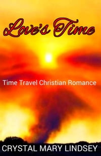 Love's Time: Time Travel Christian Romance