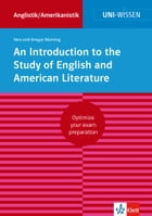 Uni-Wissen An Introduction to the Study of English and American Literature (English Version): Optimize your exam preparation Anglistik/Amerikanistik by Vera Nünning