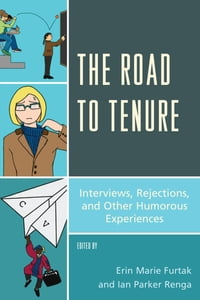 The Road to Tenure: Interviews, Rejections, and Other Humorous Experiences