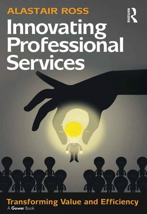 Innovating Professional Services Transforming Value and Efficiency