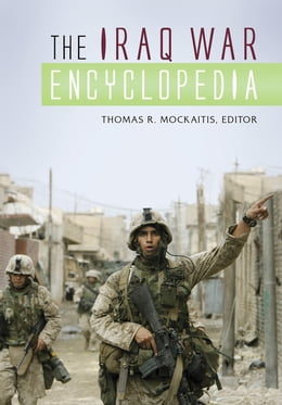 Book The Iraq War Encyclopedia by Thomas R. Mockaitis