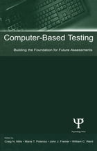 Computer-Based Testing: Building the Foundation for Future Assessments