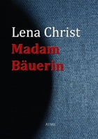 Madam Bäuerin by Lena Christ