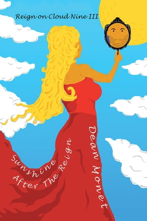 Reign on Cloud Nine Iii: Sunshine After the Reign by Dean Monet