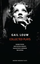 Gail Louw: Collected Plays by Gail Louw