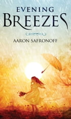 Evening Breezes by Aaron Safronoff