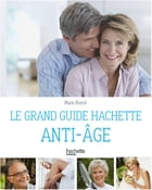 Le guide Hachette anti-âge by Marie Borrel