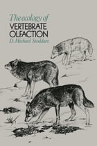 The Ecology of Vertebrate Olfaction by D. M. Stoddart