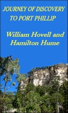 Journey of Discovery to Port Phillip by William Hovell