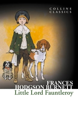 Book Little Lord Fauntleroy (Collins Classics) by Frances Hodgson Burnett