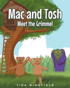 Mac and Tosh Meet the Grimmel by Tina Wingfield