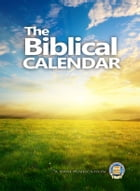 The Biblical Calendar by Yahweh's Restoration Ministry