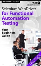 Absolute Beginner (Part 1) Selenium WebDriver for Functional Automation Testing by Rex Jones