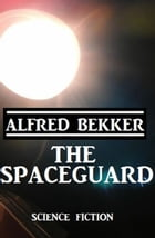 The Spaceguard by Alfred Bekker