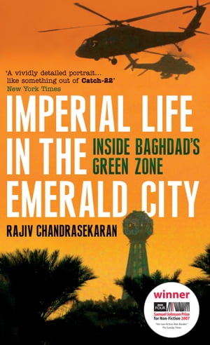 Imperial Life in the Emerald City Inside Baghdad's Green Zone