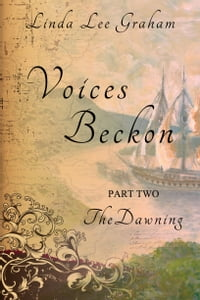 Voices Beckon: Pt. 2 The Dawning