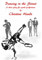 Dancing in the Street by Christine Hands