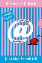 PinkMuffin@BerryBlue 1: PinkMuffin@BerryBlue. Betreff: IrrLäufer by Hortense Ullrich