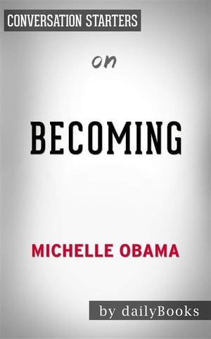Becoming: by Michelle Obama | Conversation Starters