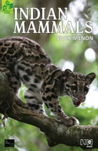 Indian Mammals: A Field Guide by Vivek Menon