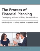 The Process of Financial Planning: Developing a Financial Plan by Lytton