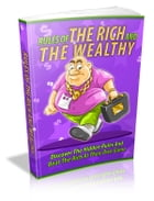 Rules Of The Rich And The Wealthy by Anonymous