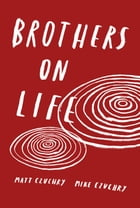 Brothers On Life by Matt Czuchry, Mike Czuchry