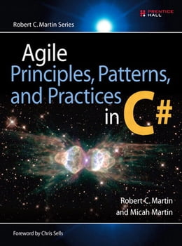Book Agile Principles, Patterns, and Practices in C# by Micah Martin