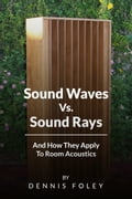 Sound Waves Vs Sound Rays And How They Apply To Room Acoustics ddee85f6-8c4d-495b-9563-2c6a4853f8a5
