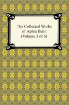 The Collected Works of Aphra Behn (Volume 3 of 6) by Aphra Behn