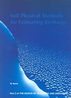 Soil Physical Methods for Estimating Recharge - Part 3 by W Bond
